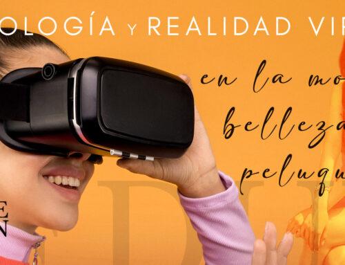 Tecnología y realidad virtual en el mundo de la moda, belleza y peluquería